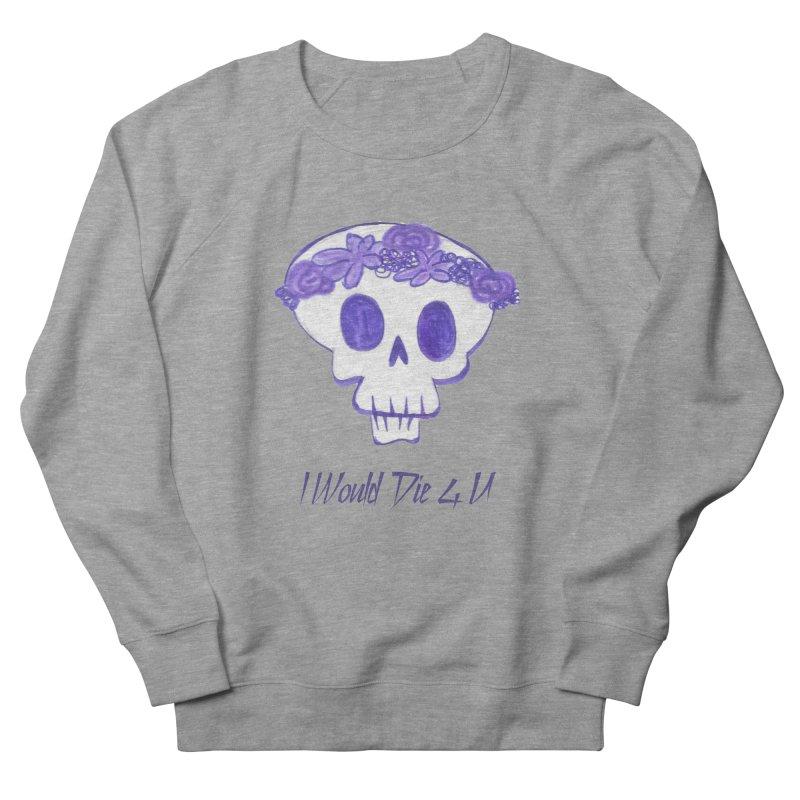 I Would Die 4 U Men's Sweatshirt by acestraw's Artist Shop