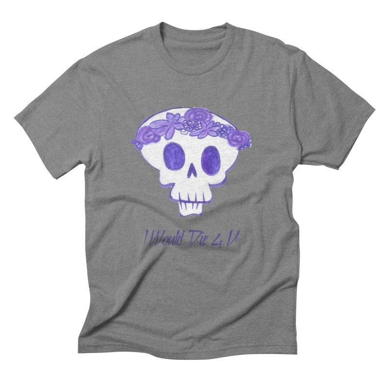 I Would Die 4 U Men's Triblend T-Shirt by acestraw's Artist Shop