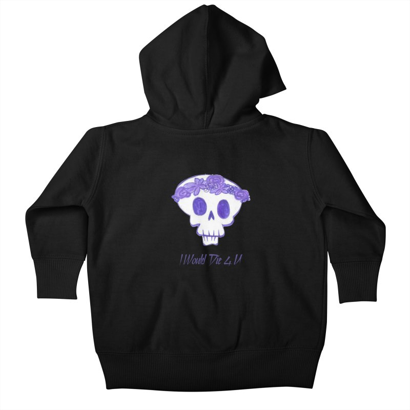I Would Die 4 U Kids Baby Zip-Up Hoody by acestraw's Artist Shop