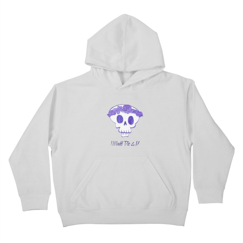 I Would Die 4 U Kids Pullover Hoody by acestraw's Artist Shop