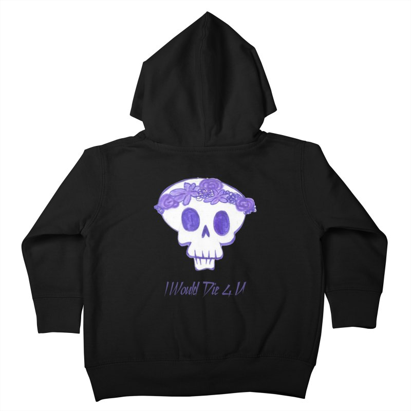 I Would Die 4 U Kids Toddler Zip-Up Hoody by acestraw's Artist Shop