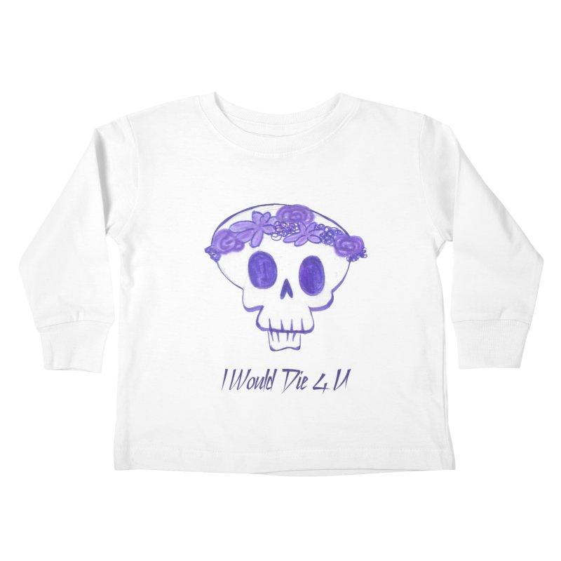 I Would Die 4 U Kids Toddler Longsleeve T-Shirt by acestraw's Artist Shop