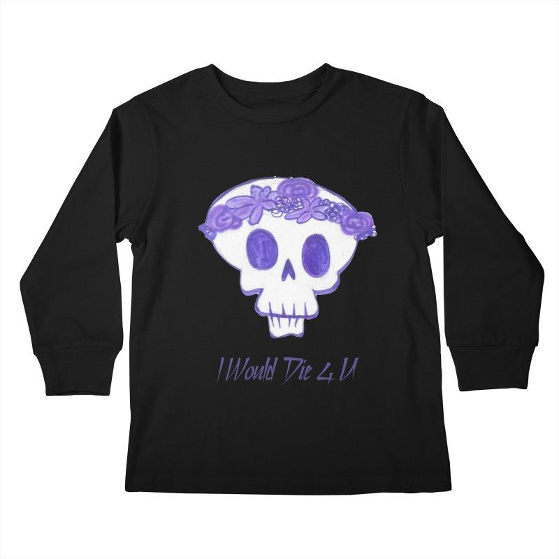 I Would Die 4 U Kids Longsleeve T-Shirt by acestraw's Artist Shop
