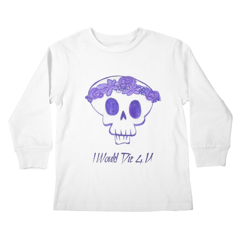 I Would Die 4 U Kids Longsleeve T-Shirt by acestraw's Artist Shop