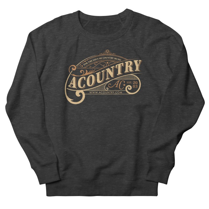ACountry - For The Love Of Country Music Women's Sweatshirt by ACountry General Store