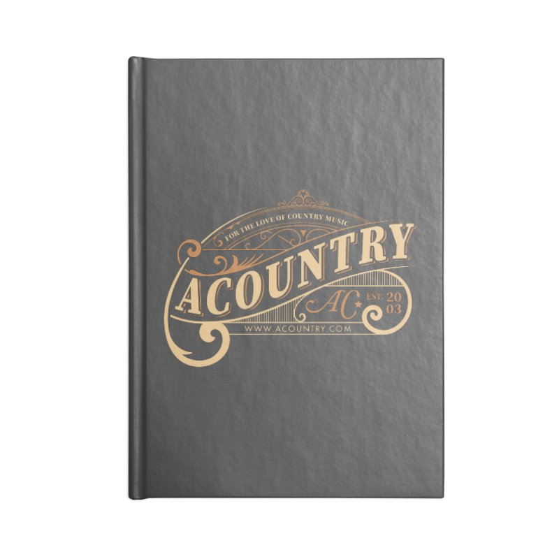 ACountry - For The Love Of Country Music Accessories Notebook by ACountry General Store