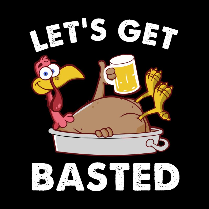 Let's Get Basted Thanksgiving Turkey T-shirt Women's T-Shirt by Acous's Artist Shop