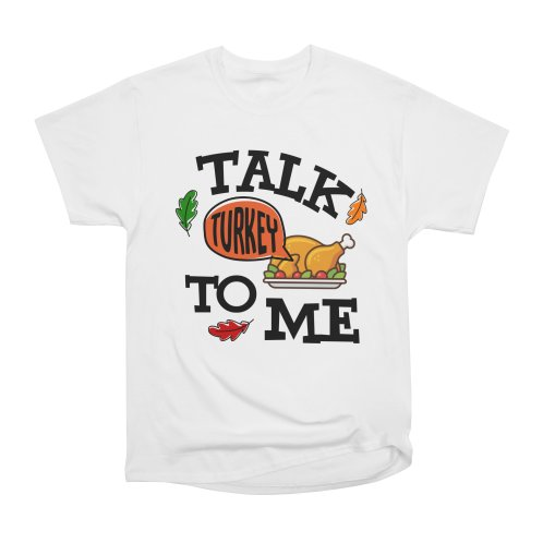 image for Talk Turke To Me Funny Thanksgiving T-shirt