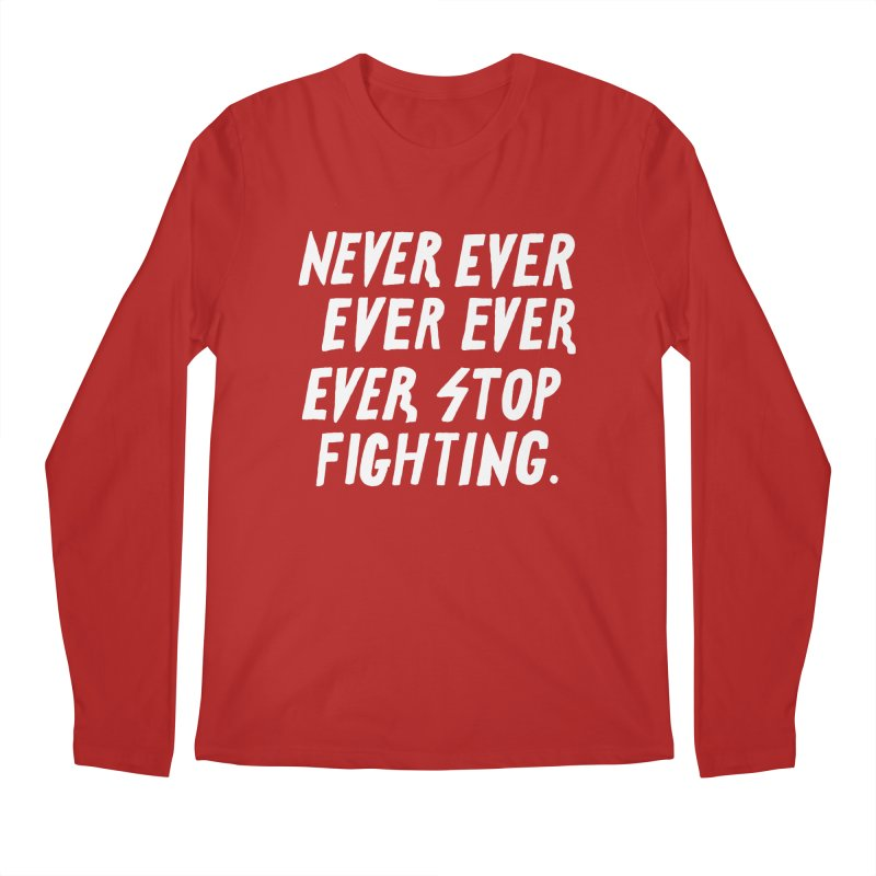 Never Stop Men's Longsleeve T-Shirt by Active Ink