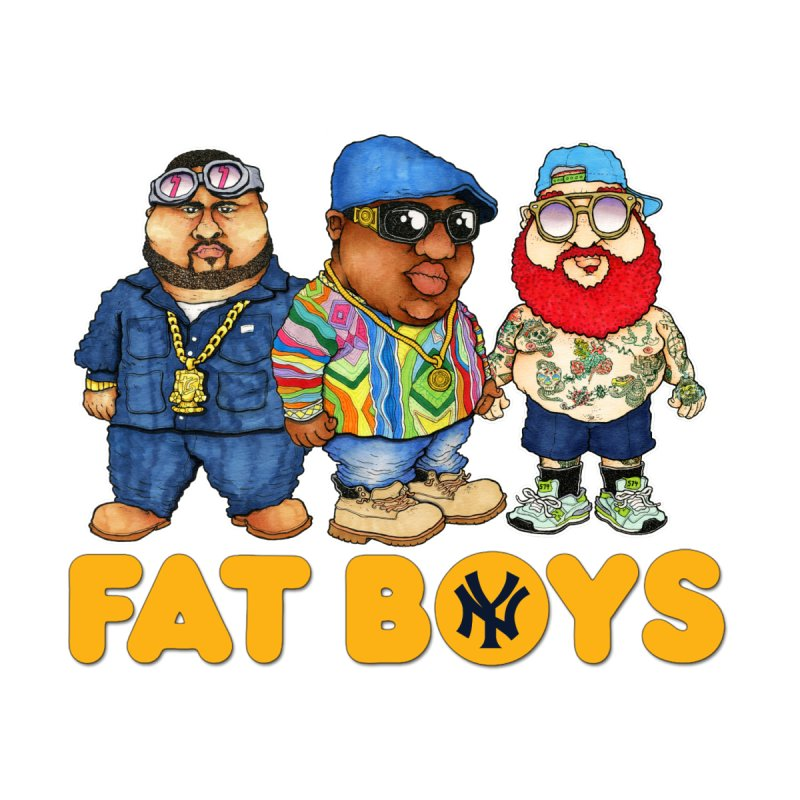 FAT BOYZ None  by Adam Ballinger Artist Shop