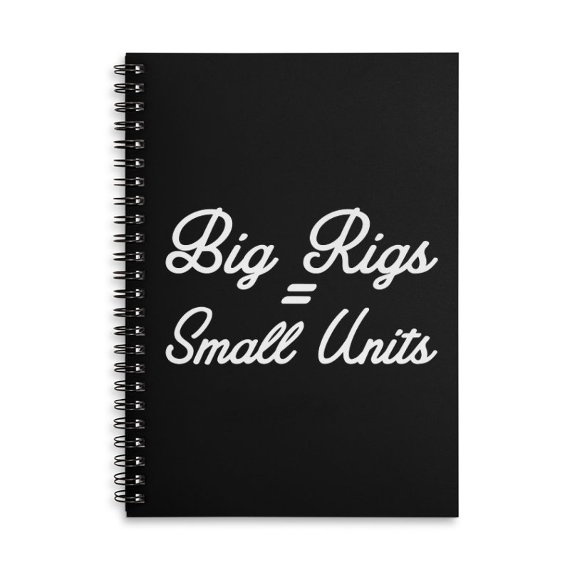 Big Rigs=Small Units- White Accessories Notebook by adamj's Artist Shop