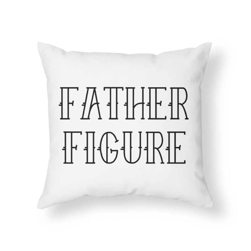 Father Figure Black Home Throw Pillow by adamj's Artist Shop