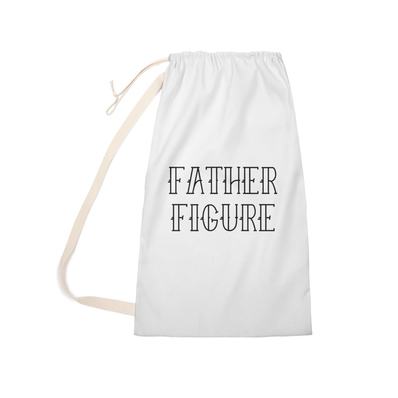 Father Figure Black Accessories Laundry Bag Bag by adamj's Artist Shop
