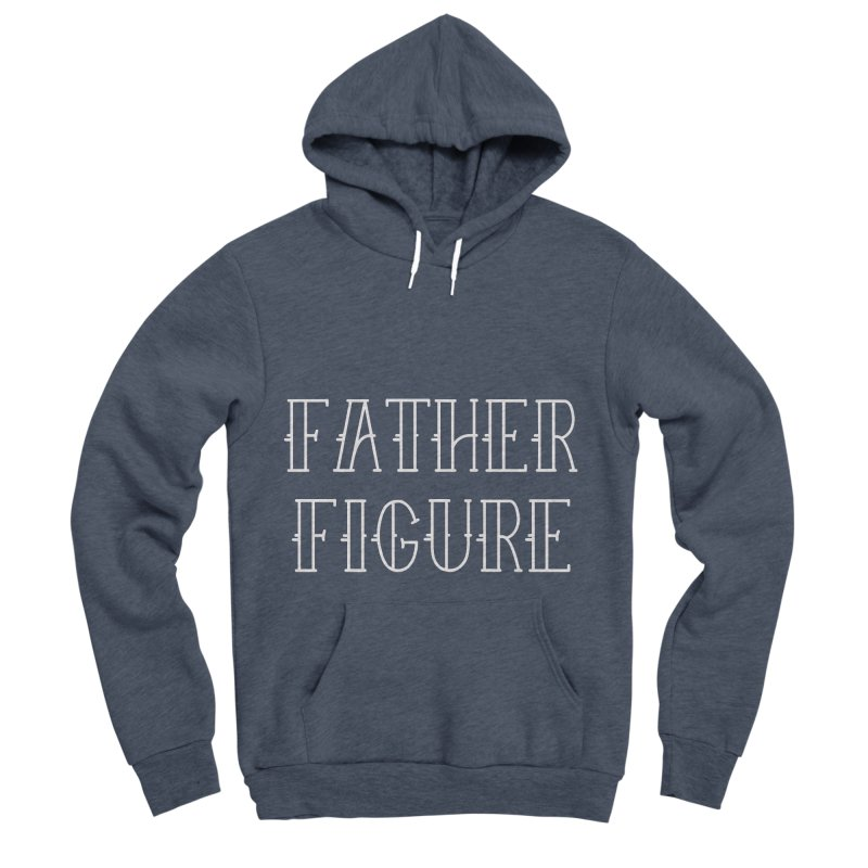 Father Figure White Men's Sponge Fleece Pullover Hoody by adamj's Artist Shop