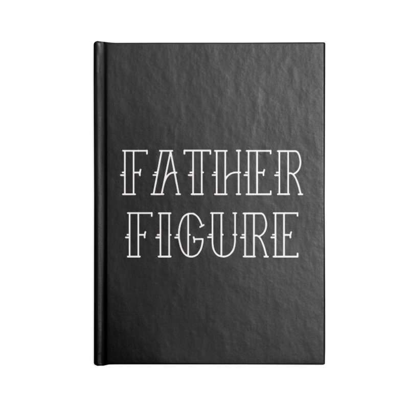 Father Figure White Accessories Lined Journal Notebook by adamj's Artist Shop