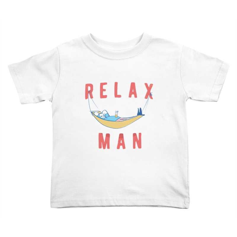 Relax Man Kids Toddler T-Shirt by adamrajcevich's Artist Shop
