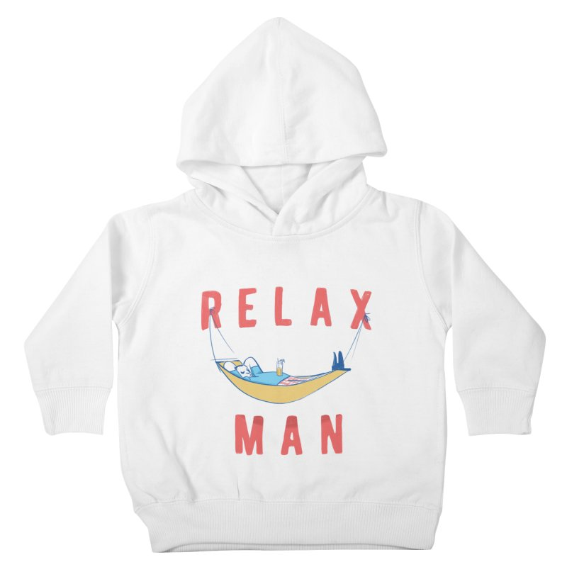 Relax Man Kids Toddler Pullover Hoody by adamrajcevich's Artist Shop