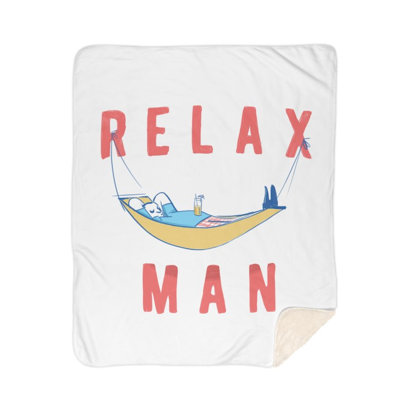 Relax Man Home Sherpa Blanket Blanket by adamrajcevich's Artist Shop