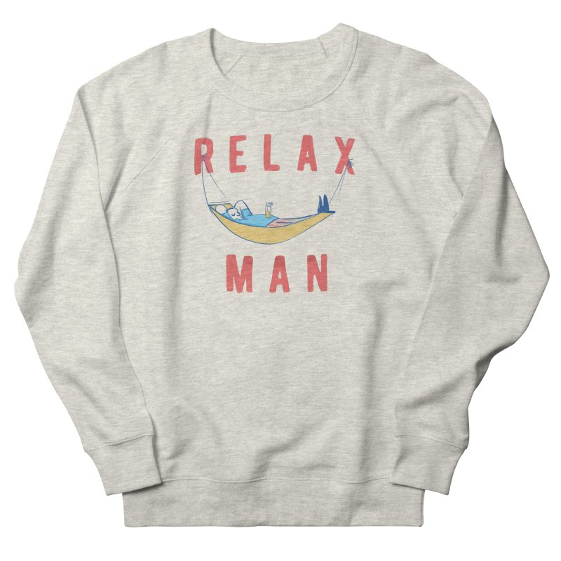 Relax Man Women's French Terry Sweatshirt by adamrajcevich's Artist Shop