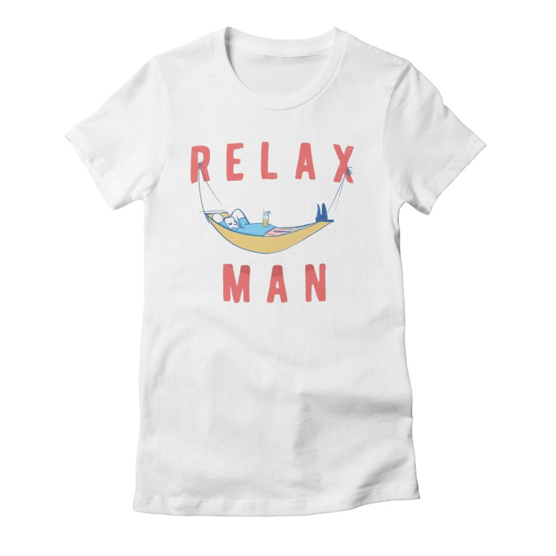 Relax Man Women's Fitted T-Shirt by adamrajcevich's Artist Shop