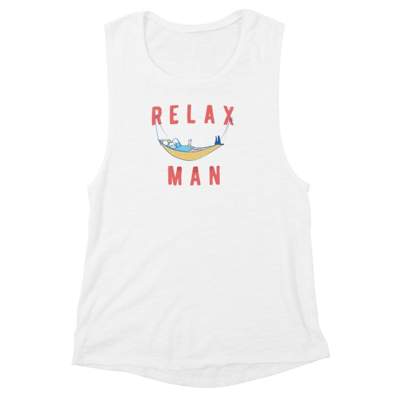Relax Man Women's  by adamrajcevich's Artist Shop