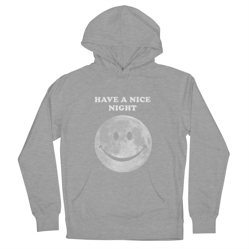 HAVE A NICE NIGHT Women's Pullover Hoody by adamrajcevich's Artist Shop
