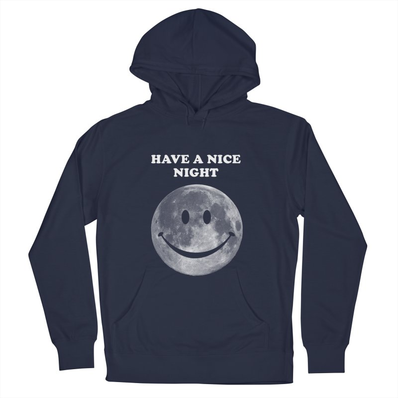 HAVE A NICE NIGHT Women's French Terry Pullover Hoody by adamrajcevich's Artist Shop