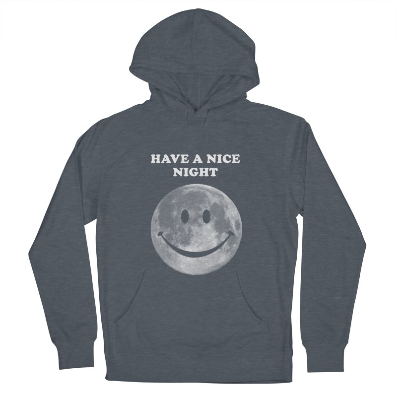 HAVE A NICE NIGHT Men's French Terry Pullover Hoody by adamrajcevich's Artist Shop