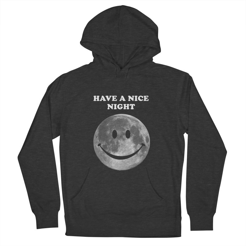 HAVE A NICE NIGHT Men's Pullover Hoody by adamrajcevich's Artist Shop