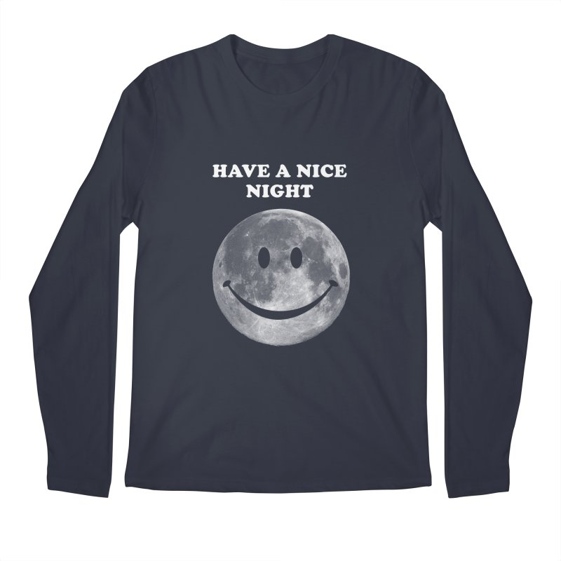 HAVE A NICE NIGHT Men's Longsleeve T-Shirt by adamrajcevich's Artist Shop