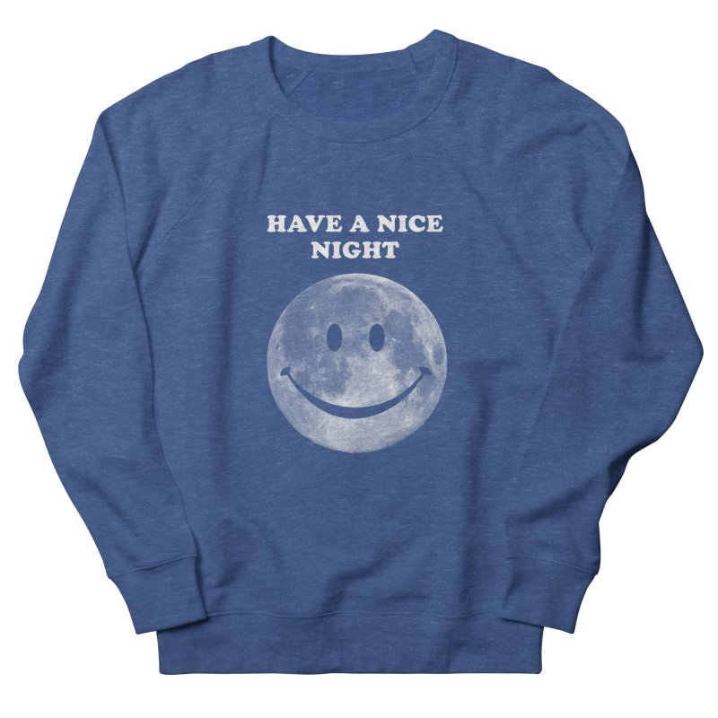 HAVE A NICE NIGHT Women's Sweatshirt by adamrajcevich's Artist Shop