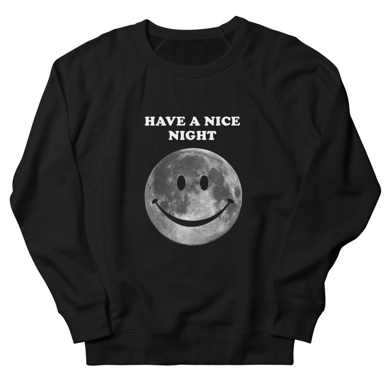 HAVE A NICE NIGHT Men's Sweatshirt by adamrajcevich's Artist Shop