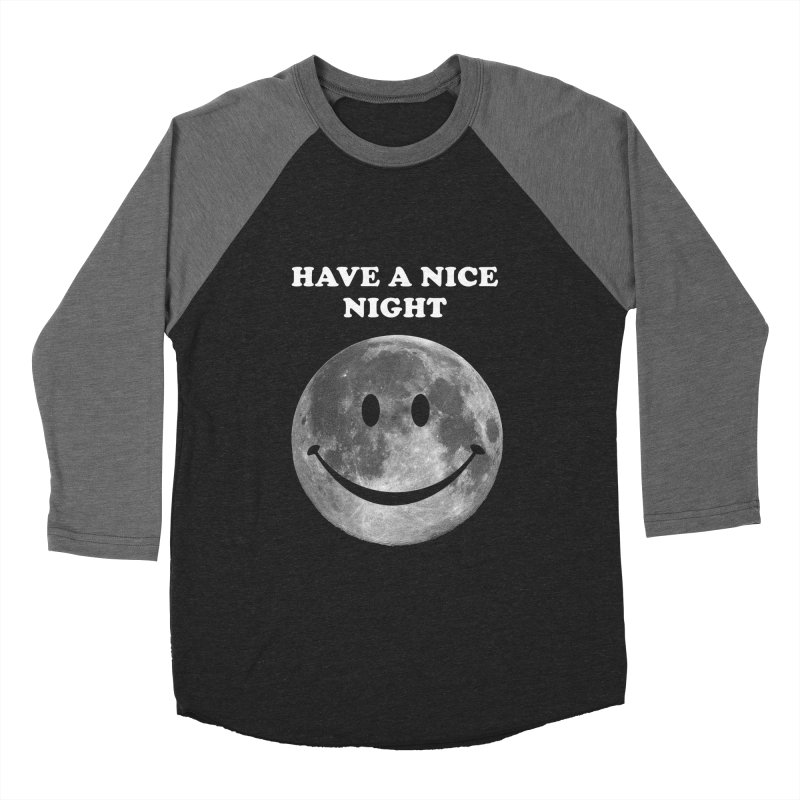 HAVE A NICE NIGHT Men's Baseball Triblend Longsleeve T-Shirt by adamrajcevich's Artist Shop