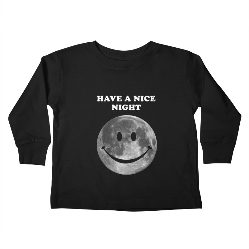 HAVE A NICE NIGHT Kids Toddler Longsleeve T-Shirt by adamrajcevich's Artist Shop