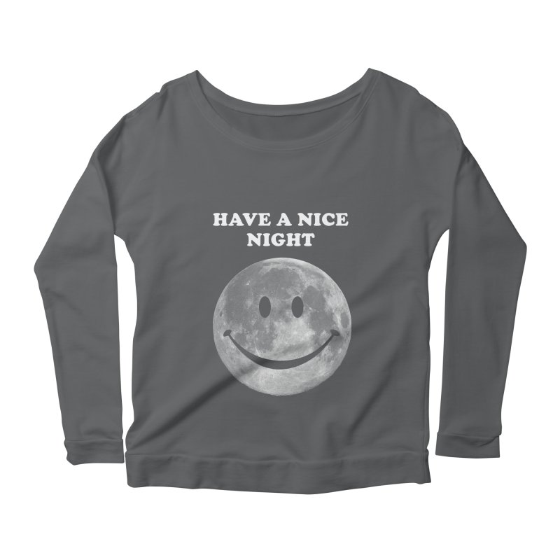 HAVE A NICE NIGHT Women's Scoop Neck Longsleeve T-Shirt by adamrajcevich's Artist Shop
