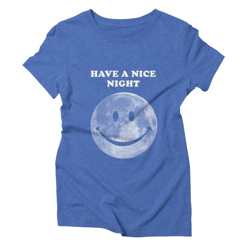HAVE A NICE NIGHT Women's Triblend T-shirt by adamrajcevich's Artist Shop