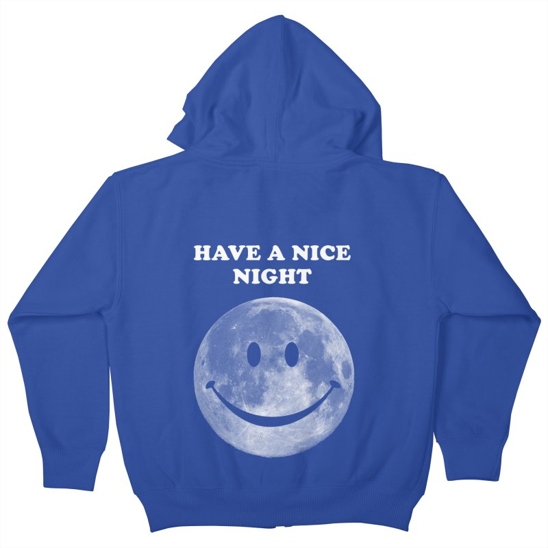 HAVE A NICE NIGHT Kids Zip-Up Hoody by adamrajcevich's Artist Shop
