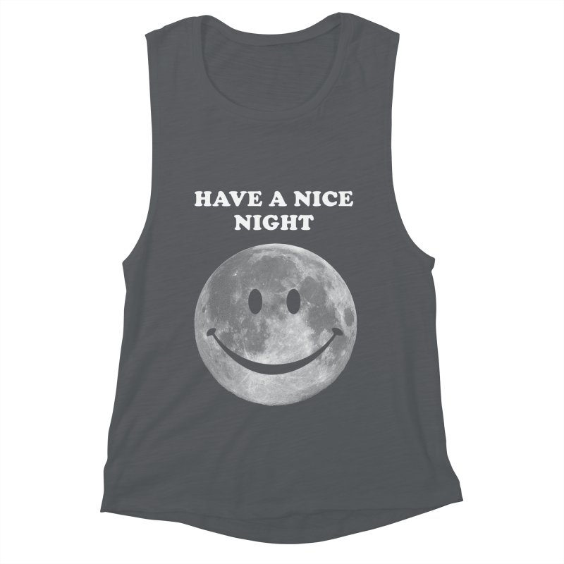 HAVE A NICE NIGHT Women's Muscle Tank by adamrajcevich's Artist Shop