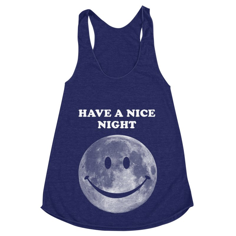 HAVE A NICE NIGHT Women's Racerback Triblend Tank by adamrajcevich's Artist Shop