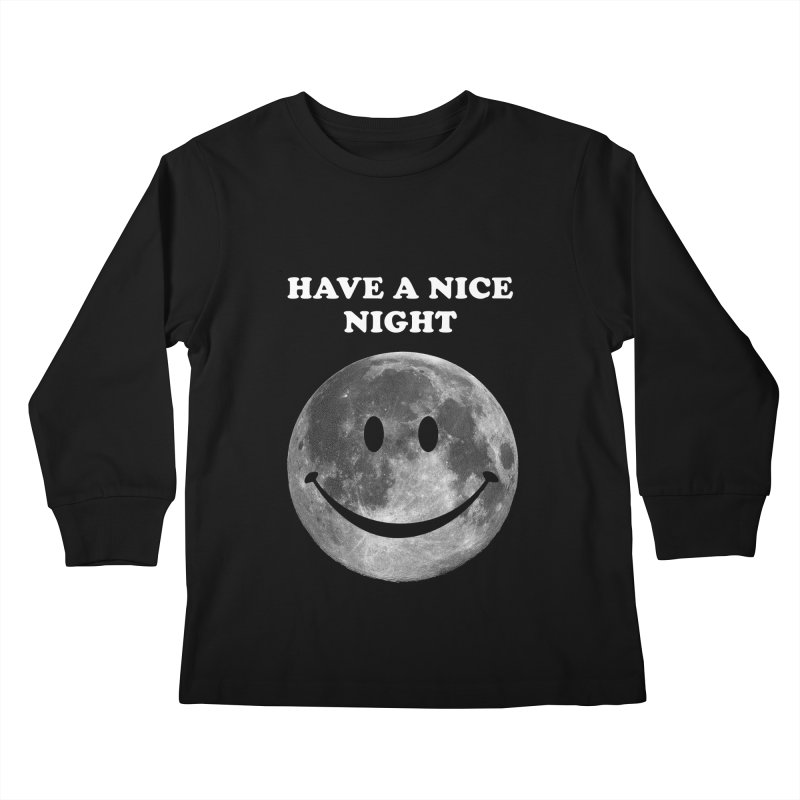 HAVE A NICE NIGHT Kids Longsleeve T-Shirt by adamrajcevich's Artist Shop