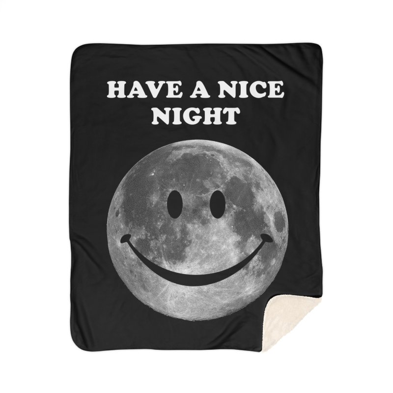 HAVE A NICE NIGHT Home Sherpa Blanket Blanket by adamrajcevich's Artist Shop