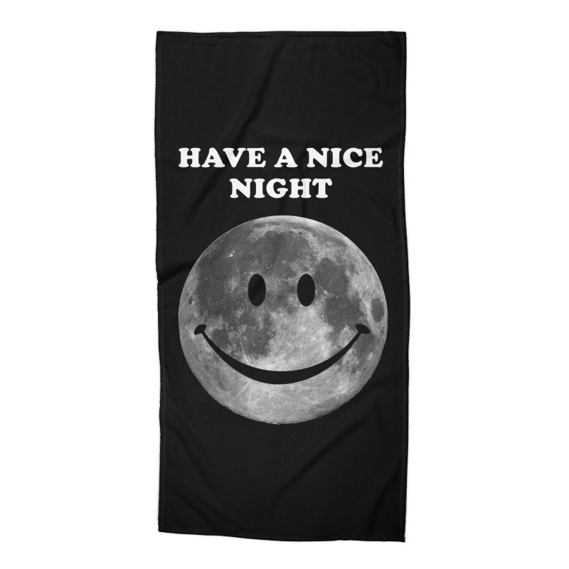HAVE A NICE NIGHT Accessories Beach Towel by adamrajcevich's Artist Shop