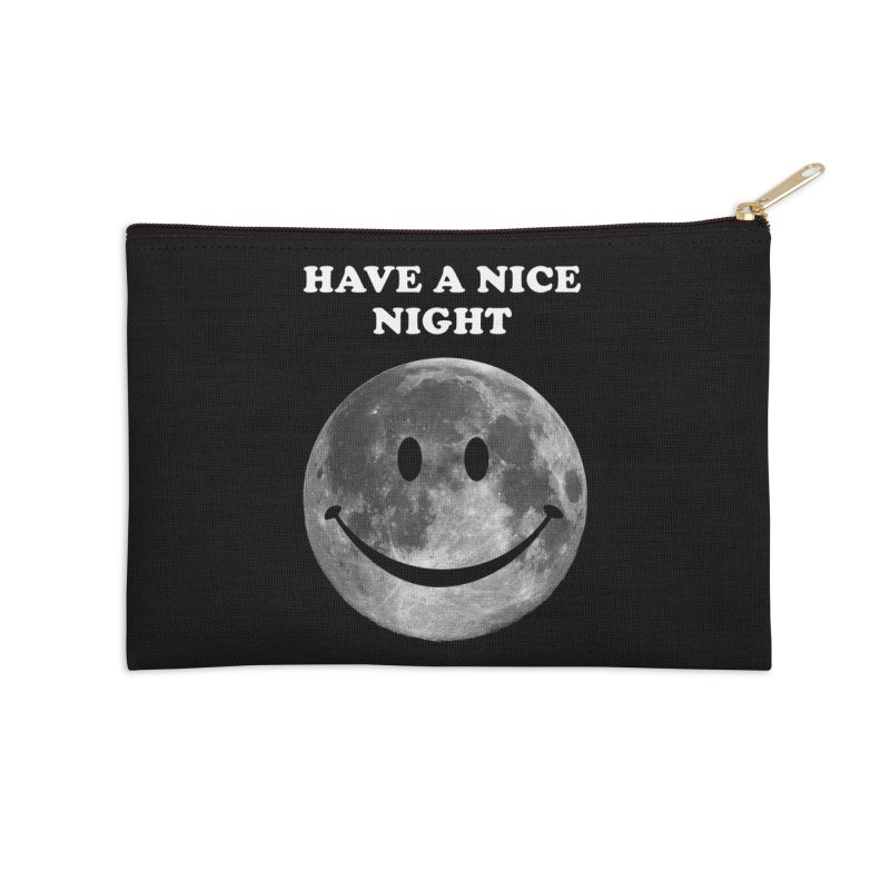 HAVE A NICE NIGHT Accessories Zip Pouch by adamrajcevich's Artist Shop