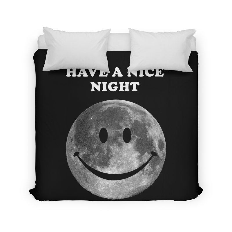 HAVE A NICE NIGHT Home Duvet by adamrajcevich's Artist Shop