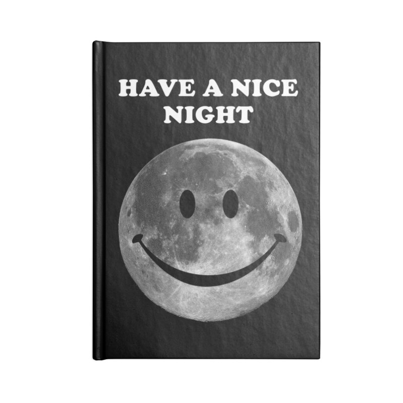 HAVE A NICE NIGHT Accessories Notebook by adamrajcevich's Artist Shop