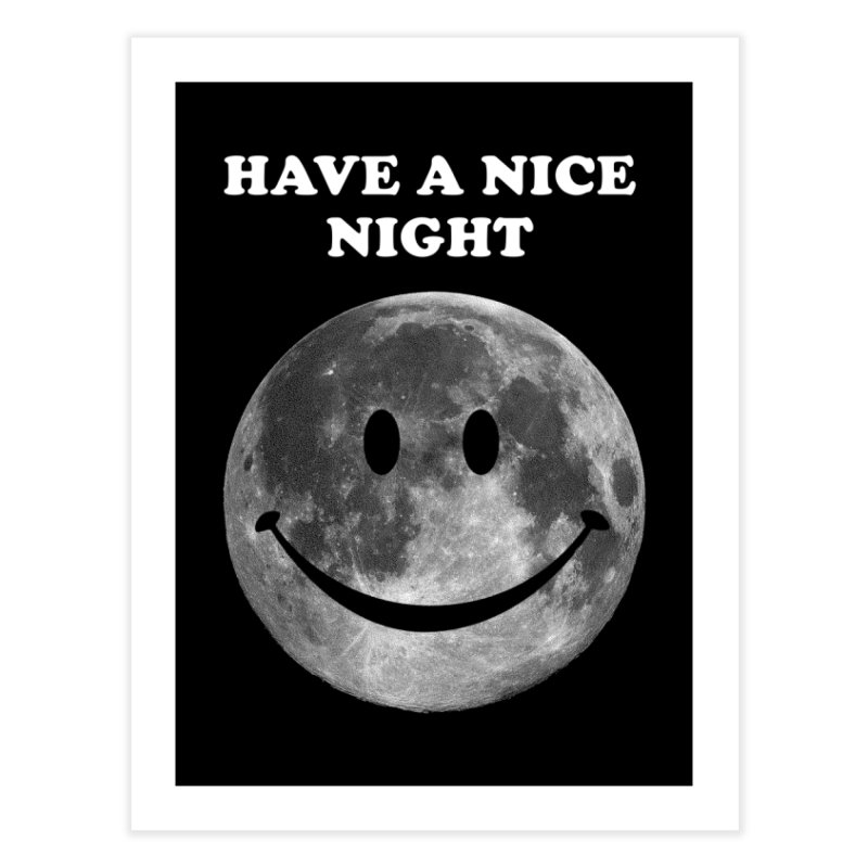 HAVE A NICE NIGHT Home Fine Art Print by adamrajcevich's Artist Shop
