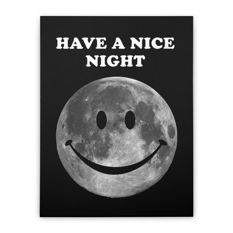 HAVE A NICE NIGHT Home Stretched Canvas by adamrajcevich's Artist Shop