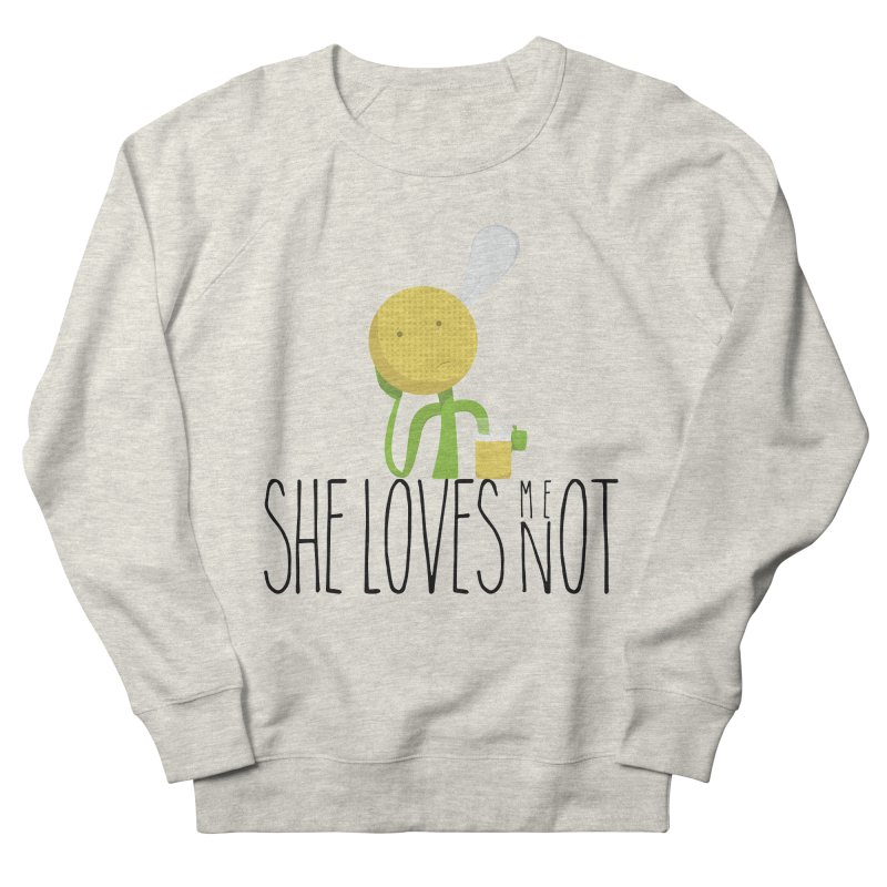 She Loves Me Not Men's French Terry Sweatshirt by adamrosson's Artist Shop