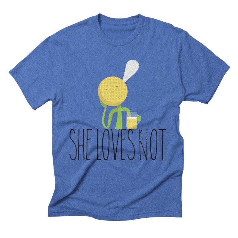 She Loves Me Not Men's Triblend T-shirt by adamrosson's Artist Shop