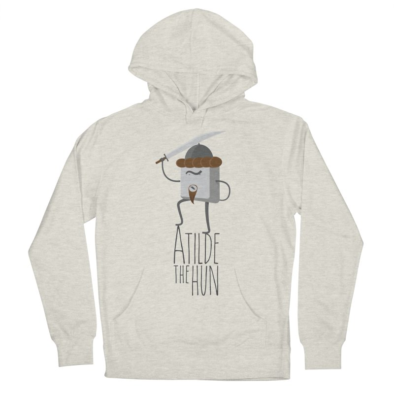 Atilde the Hun Women's French Terry Pullover Hoody by adamrosson's Artist Shop